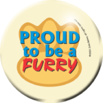 "The ""Proud to be a Furry"" button, c. 2010."